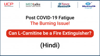 Post COVID 19 Fatigue, The Burning Issue! Can L Carnitine be a Fire Extinguisher(Hindi)
