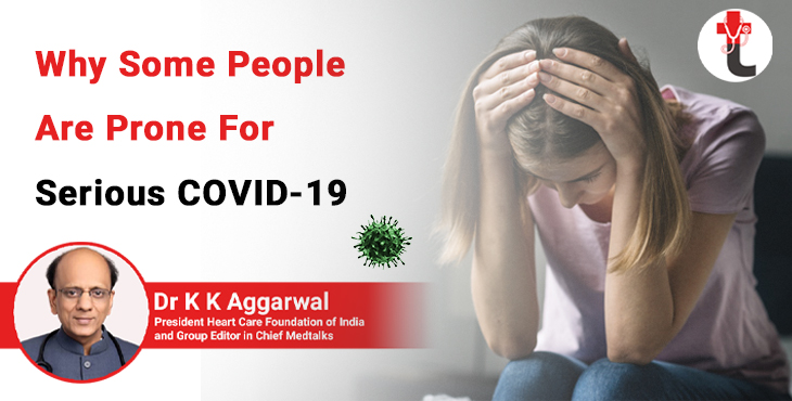Why some people are prone for serious COVID 19