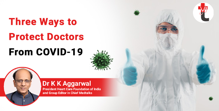 Three ways to protect doctors from COVID 19
