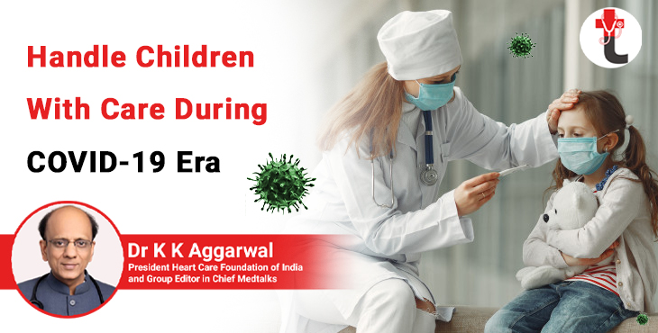 Handle children with care during COVID 19 era