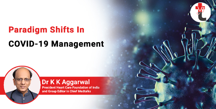 Paradigm shifts in COVID 19 management