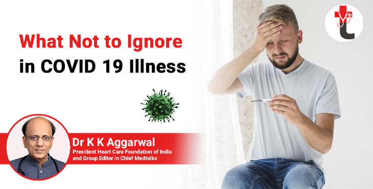 What not to ignore in COVID 19 illness