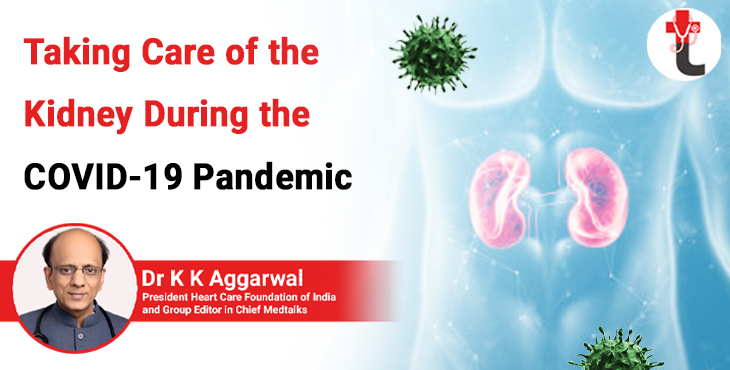 Taking care of the kidney during the COVID 19 pandemic