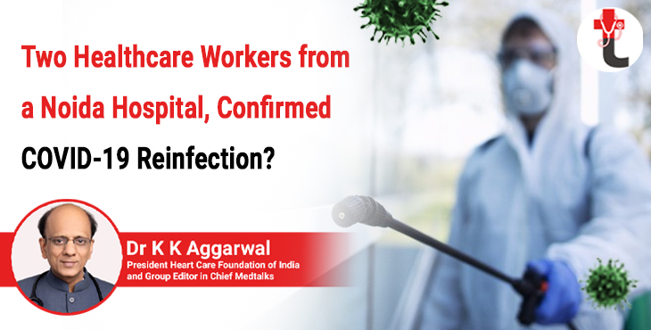 Two healthcare workers from a Noida hospital, confirmed COVID 19 reinfection?