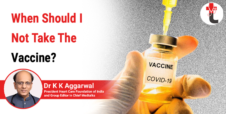 When should I not take the vaccine?
