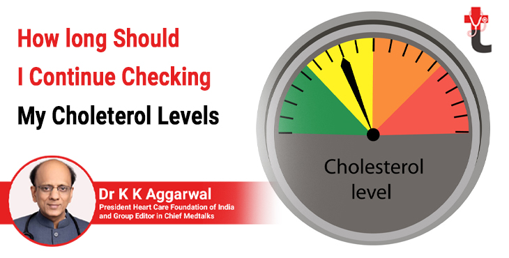 How long should i continue checking my cholesterol levels