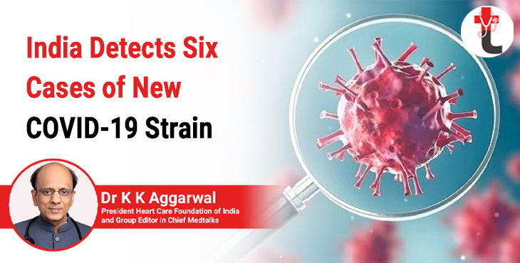 India detects six cases of new Covid-19 strain